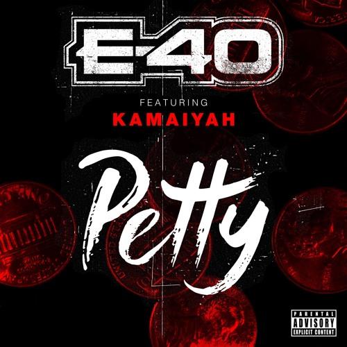 e-40 petty kamaiyah