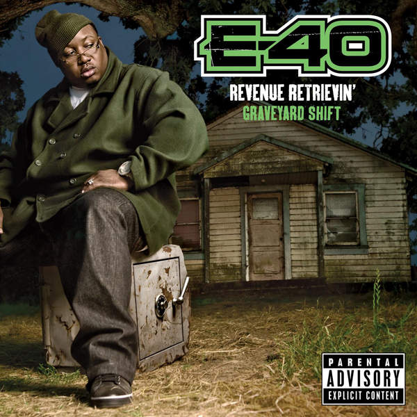 e-40 revenue retrievin graveyard shift