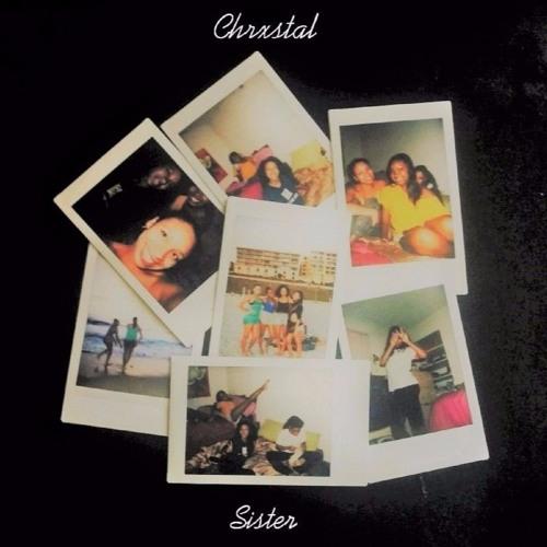 chrxstal sister