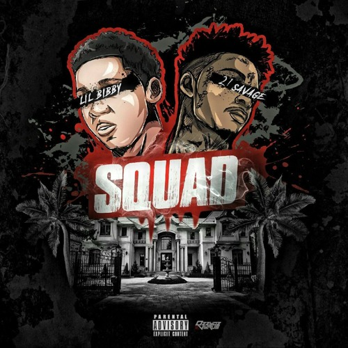 lil bibby squad 21 savage