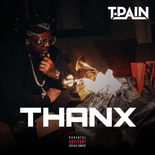 t-pain thanx