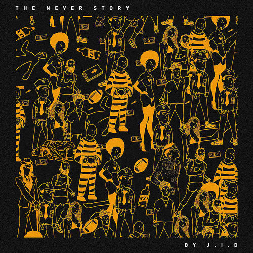 J.I.D The Never Story