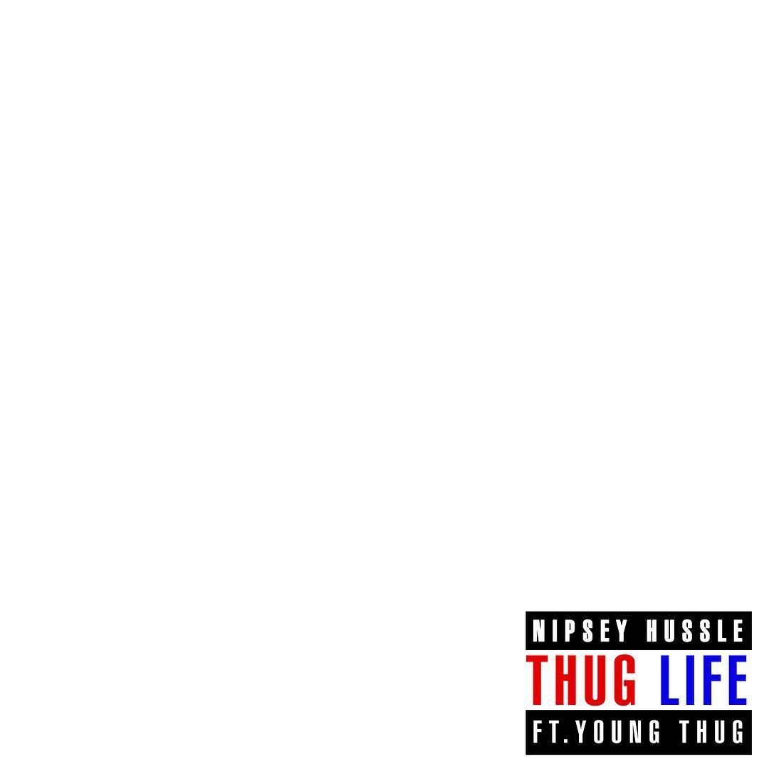 nipsey hussle - thug life