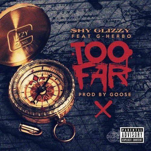Shy Glizzy - Too Far