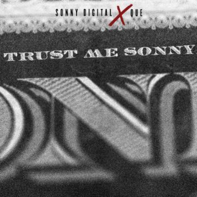 que sonny digital trust me sonny