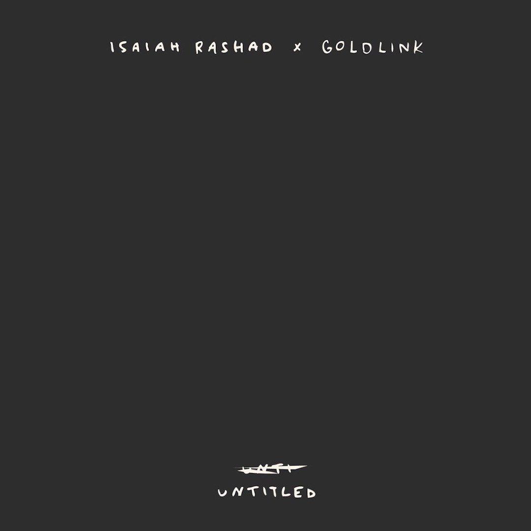 Isaiah Rashad Goldlink Untitled