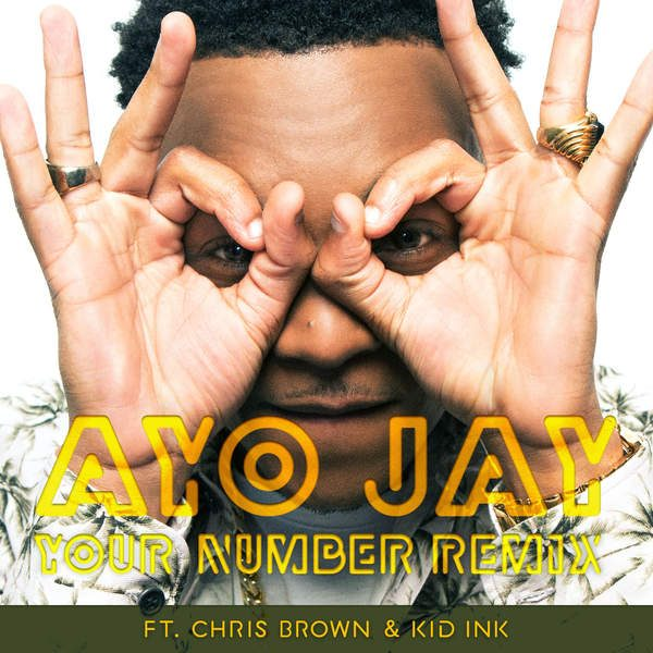 ayo jay your number remix chris brown